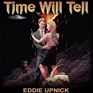 Time Will Tell | [Eddie Upnick]