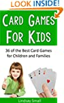 Card Games for Kids: 36 of the Best C...