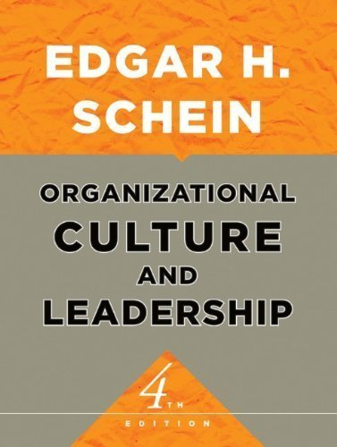 By Edgar H. Schein: Organizational Culture and