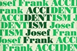 img - for Accidentism: Josef Frank book / textbook / text book