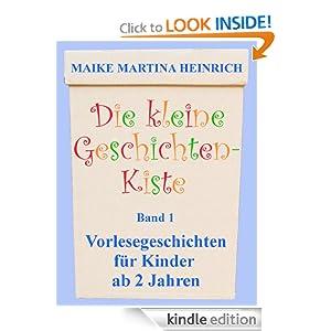 Die kleine Geschichtenkiste - Band 1 - Vorlesegeschichten fur Kinder ab 2 Jahren (German Edition) Maike Martina Heinrich