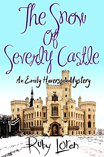 The Snow of Severly Castle: Rural Mysteries (Hearts and Houses British Short Story Series Book 3) PDF