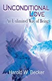 img - for Unconditional Love - An Unlimited Way of Being book / textbook / text book