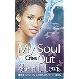 My Soul Cries Out (Urban Christian) ~ Sherri L. Lewis