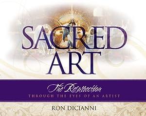 Sacred Art: The Resurrection Through the Eyes of an Artist book