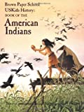 img - for USKids History: Book of the American Indians (Brown Paper School) Paperback - May 2, 1994 book / textbook / text book