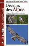 echange, troc Pier Luigi Beraudo, Bruno Caula, Massimo Pettavino - Oiseaux des Alpes : Où, quand et comment les observer