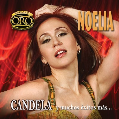 Noelia - Candela Y Muchos Exitos Mas: Linea De Oro - Zortam Music