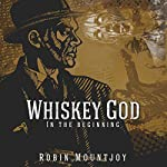 Whiskey God: In the Beginning: Damnable, Book 1 | Robin Mountjoy
