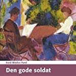Den gode soldat [The Good Soldier] | Ford Madox Ford