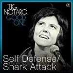 Self Defense/Shark Attack | Tig Notaro