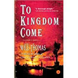 To Kingdom Come: A Novel (Barker and Llewelyn Book 2) ~ Will Thomas