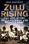 Zulu Rising: The Epic Story of iSandl...