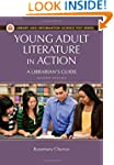 Young Adult Literature in Action: A L...