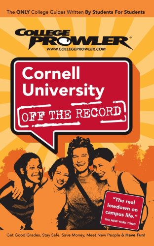 Cornell University: Off the Record (College Prowler) (College Prowler: Cornell University Off the Record)
