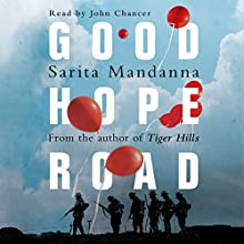 Good Hope Road (       UNABRIDGED) by Sarita Mandanna Narrated by John Chancer