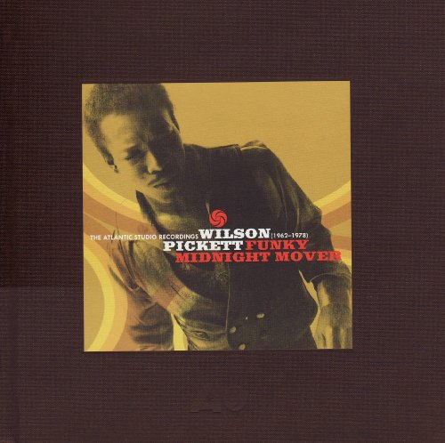 Wilson Pickett - Funky Midnight Mover: The Atlantic Studio Recordings (1962-1978) - Zortam Music