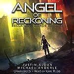 Angel of Reckoning: Reclaiming Honor, Book 4 | Justin Sloan,Michael Anderle