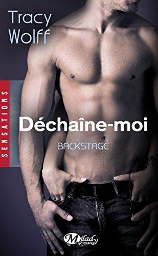 Tracy Wolff - Déchaîne-moi: Backstage, T1