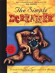 The Simple Screamer: A Guide to the Art of Papier and Cloth Mache (A Falcon book)