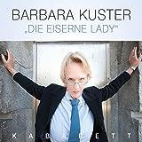 Barbara Kuster �Die eiserne Lady� bestellen bei Amazon.de