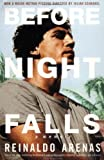 Before Night Falls: A Memoir (1852428082) by Arenas, Reinaldo