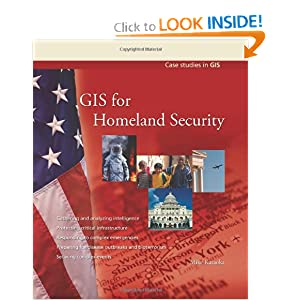GIS for Homeland Security (Case Studies in GIS) Mike Kataoka