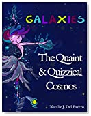 Galaxies (The Quaint and Quizzical Cosmos)