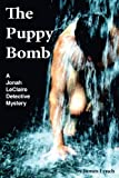 The Puppy Bomb: A Jonah LeClaire Detective Mystery (1438950411) by Lynch, James