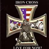 Live for Nowby Iron Cross