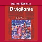 El vigilante [The Watchman(Texto Completo)] | Felipe Montes