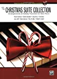 The Complete Christmas Suite Collection: Intermediate to Advanced Arrangements for Solo Piano
