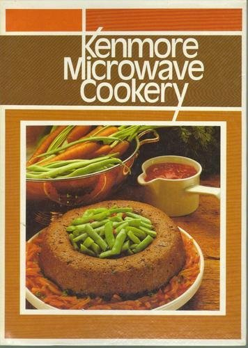 Kenmore Microwave Cookery By Kenmore: Sears Published By Benjamin Co. (1982) [Spiral-Bound]