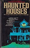 img - for HAUNTED HOUSES [GHOSTS, VISITORS FROM THE DEAD, DEMONIC CURSES, TERRORS FROM THE book / textbook / text book