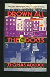 DROWN ALL THE DOGS