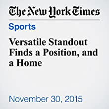 Versatile Standout Finds a Position, and a Home (       UNABRIDGED) by Brian Sciaretta Narrated by Keith Sellon-Wright