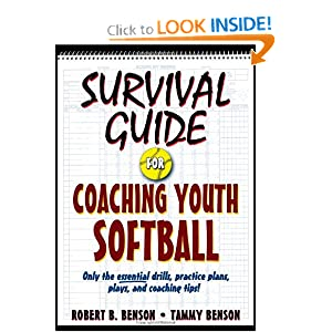 Survival Guide for Coaching Youth Softball (Survival Guide for Coaching Youth Sports Series) Tammy Benson