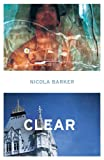 Clear: A Transparent Novel (0007193610) by Barker, Nicola