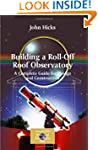 Building a Roll-Off Roof Observatory:...