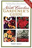 img - for North Carolina Gardener's Guide by Bost, Toby (December 20, 1997) Paperback 1st book / textbook / text book