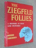 img - for The Ziegffeld Follies: A History in Text and Pictures book / textbook / text book