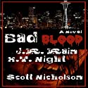 Bad Blood: A Vampire Thriller (The Spider Trilogy Book 1) (       UNABRIDGED) by J. R. Rain, H. T. Night, Scott Nicholson Narrated by Bob Dunsworth