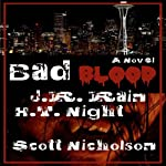 Bad Blood | J. R. Rain,H. T. Night,Scott Nicholson