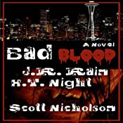 Bad Blood: A Vampire Thriller (The Spider Trilogy Book 1) | J. R. Rain, H. T. Night, Scott Nicholson