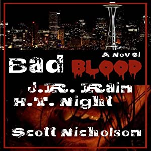 Bad Blood: A Vampire Thriller (The Spider Trilogy Book 1) | [J. R. Rain, H. T. Night, Scott Nicholson]