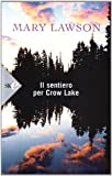 Il sentiero per Crow Lake (8860613639) by Mary Lawson