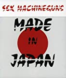 MADE IN JAPAN by Sex Machineguns (1999-11-26)