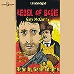 The Rebel of Bodie | Gary McCarthy