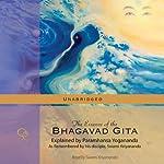 The Essence of the Bhagavad Gita: Explained by Paramhansa Yogananda | Swami Kriyananda