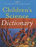 img - for American Heritage Children's Science Dictionary [Houghton Mifflin Harcourt,2003] [Hardcover] book / textbook / text book
